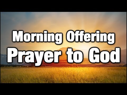 Prayer to God - Morning Offering