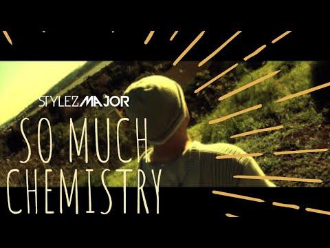 Stylez Major- So Much Chemistry