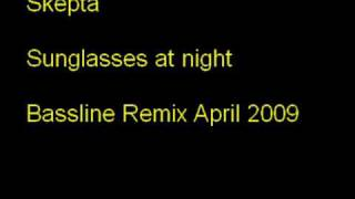 skepta sunglasses at night bassline remix 2009