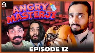 BB Ki Vines- | Angry Masterji- Part 12 |