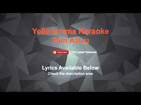 Yelle lamma Karaoke 7am Arivu