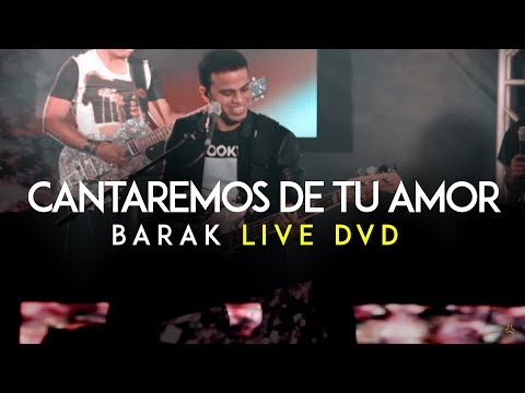 Barak Cantaremos De Tu Amor Live DVD Generación Sedienta