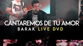 Download Barak Cantaremos De Tu Amor Live DVD Generación Sedienta MP3 song and Music Video