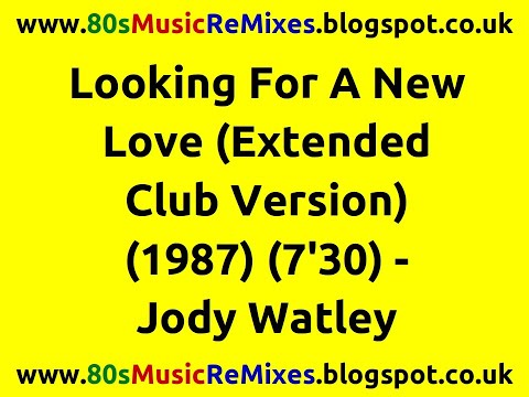 Looking For A New Love (Extended Club Version) - Jody Watley | 80s Club Mixes | 80s Club Music