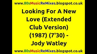 Looking For A New Love (Extended Club Version) - Jody Watley