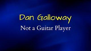 Not a Guitar Player - Dan Galloway | Motivational Speaker | Entertainer