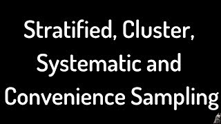 Introduction to Stratified, Cluster, Systematic, and Convenience Sampling
