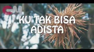 Download Adista-ku tak bisa lirik (official video) Mp3