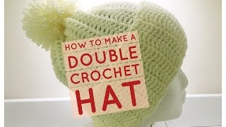 How to Crochet a Hat: Double Crochet Hat: How to make a double crochet hat