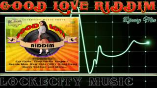Good Love  Riddim mix JULY2015 [Lockecity Music]  mix by djeasy