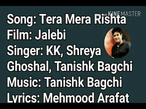Tera Mera Rishta- KK | Shreya Ghoshal | Tanishk Bagchi | Bhatt Camp | Vishesh Films | Jalebi