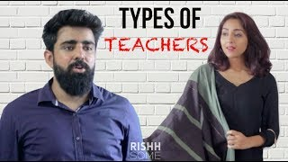 TYPES OF TEACHERS WE ALL HAVE | Rishhsome