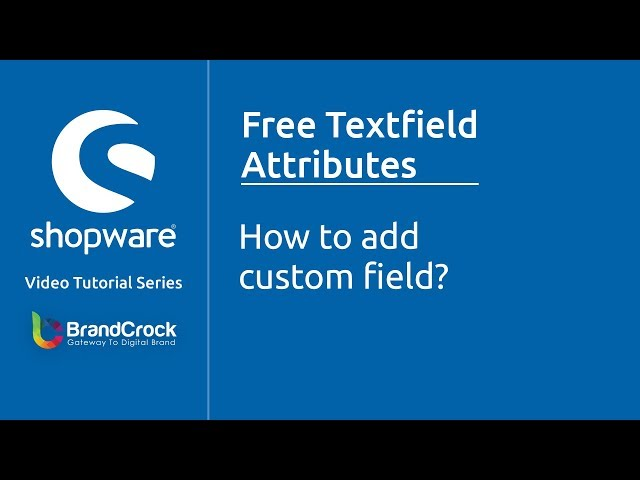 Shopware tutorials: How to add custom field?