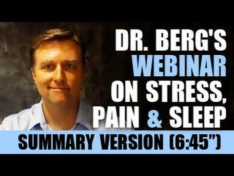 Summary of Dr. Berg's Webinar on Stress, Pain & Sleep (6:45 minutes)