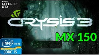 MX 150 Gameplay Crysis 3