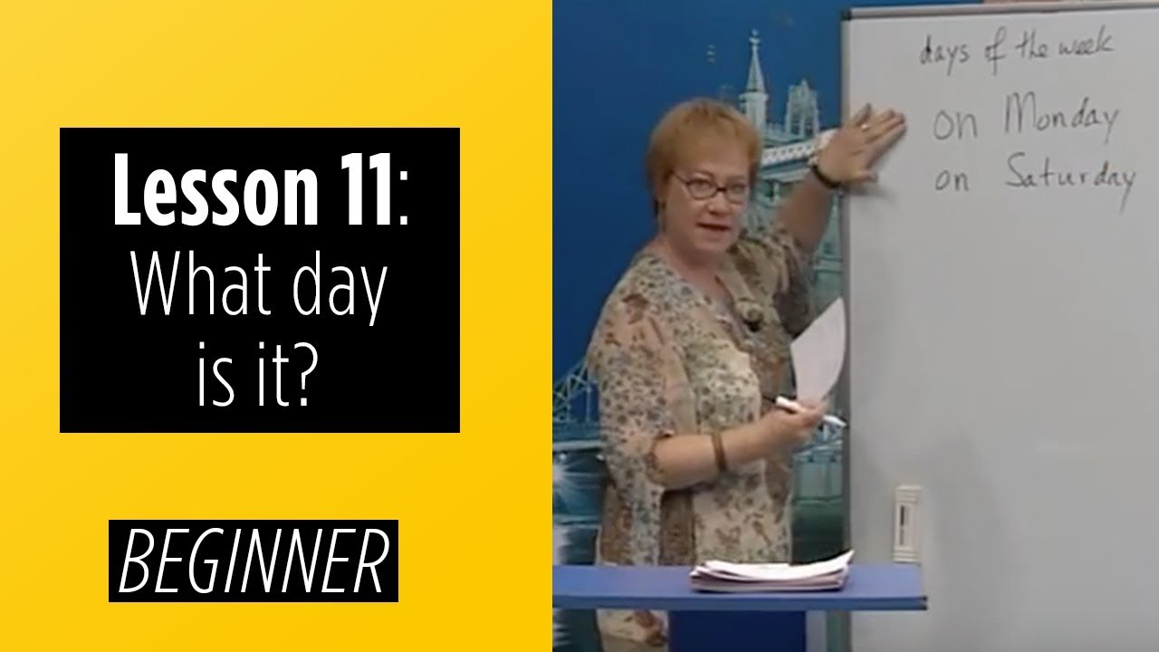 Beginner Levels - Lesson 11: What day is it?