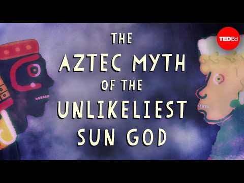 Video image: The Aztec myth of the unlikeliest sun god - Kay Almere Read