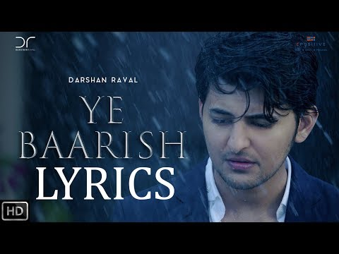 Darshan Raval Ye Baarish | LYRICS | Official Video | 2017 | New Song