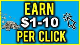 Earn $1-10 PER CLICK With This 1 Website (Make Money Online)