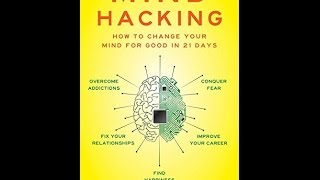 Download Mind Hacking: How to Change Your Mind for Good in 21 Days PDF
