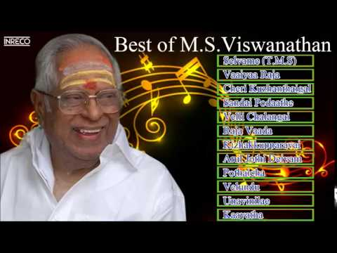 Best Of M S Viswanathan | Evergreen Tamil Film Songs | Legendary Music Composer | Audio Jukebox