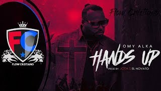 Hands Up - Omy Alka [Official Audio] (Trap Cristiano 2017 | 2018)