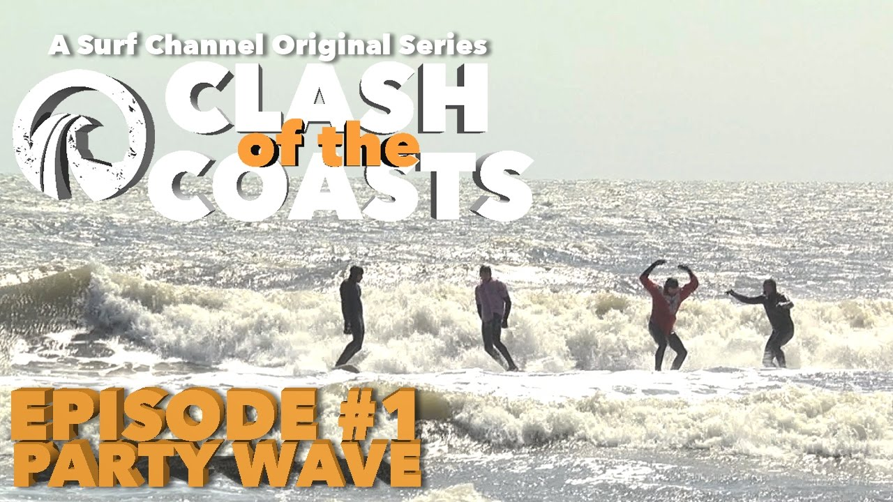 Clash of the Coasts Episode 1: Party Wave | Original Surf Series