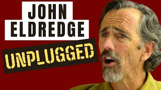 Wild At Heart Author John Eldredge UNPLUGGED in The Father Effect