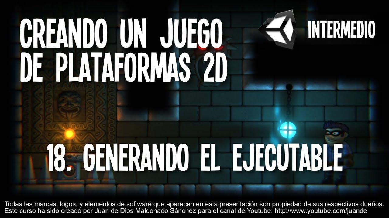 18 - Generando el ejecutable - Creando un juego de plataformas en 2D