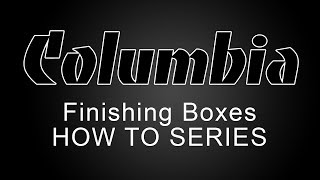 Columbia Flat Boxes - How To Series