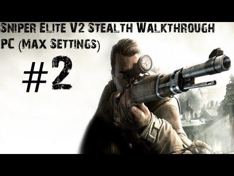 Sniper Elite V2 - Gameplay Walkthrough - PC (Max Settings) Part 2 - PC Controls