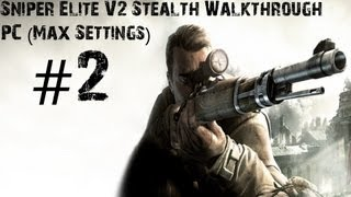 Sniper Elite V2 - Gameplay Walkthrough - PC (Max Settings) Part 2 - PC Controls