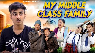 MY MIDDLE CLASS FAMILY | NEW YEAR SPECIAL  || THE GAGAN