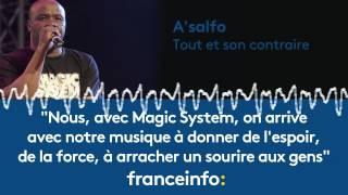 """A'salfo :""""Avec Magic System, on arrive avec notre musique à donner de l'espoir"""""""