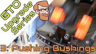 Pushing Bushings • GTO Upgrade Project thumbnail