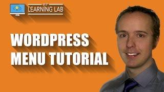 WordPress Menu Tutorial - How To Create & Integrate WordPress Menus   WP Learning Lab