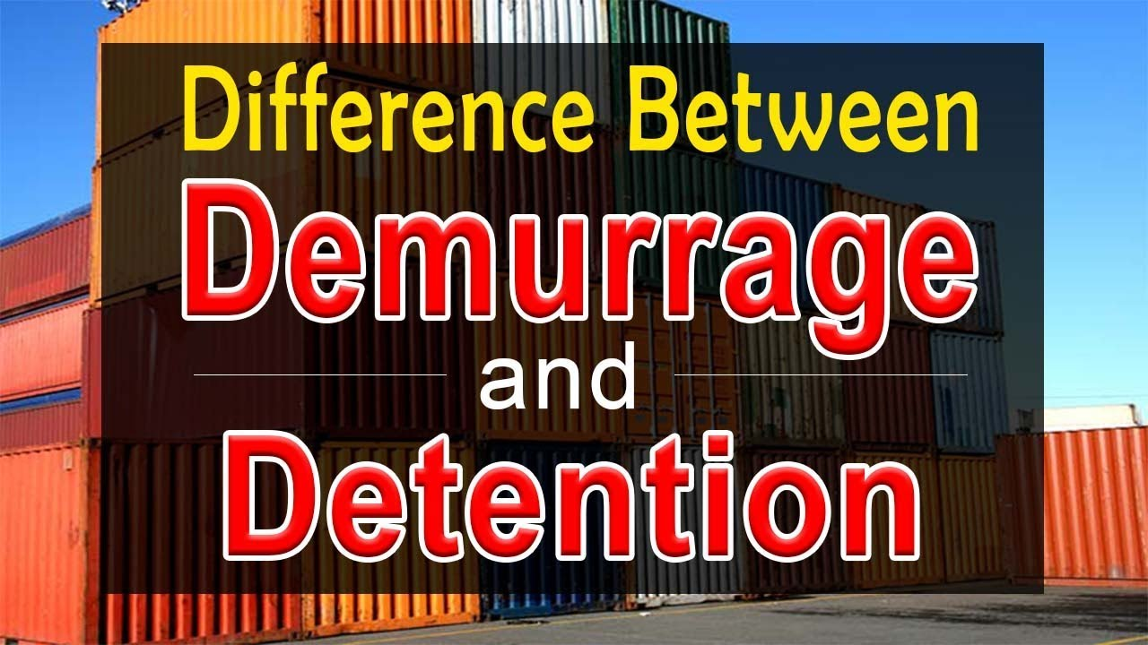 difference between demurrage and detention with example