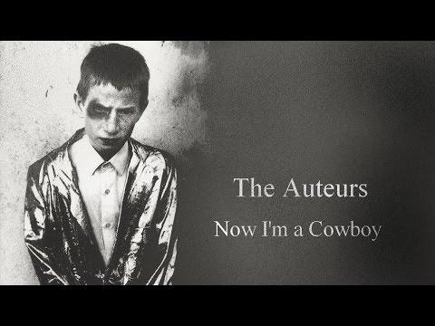 The Auteurs - Now I'm a Cowboy [full album] 1994