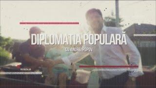"""""""Diplomația Populară"""" cu Andrei Popov 21 08 16"""