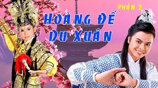 Cải lương | HOÀNG ĐẾ DU XUÂN phần 2 | Võ Minh Lâm & Bình Tinh | Miếu Bà Tây A