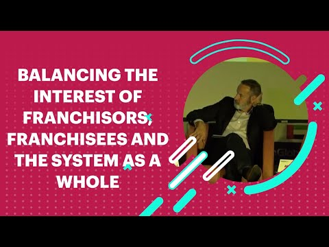 Balancing the Interest of Franchisors, Franchisees and the System as a Whole