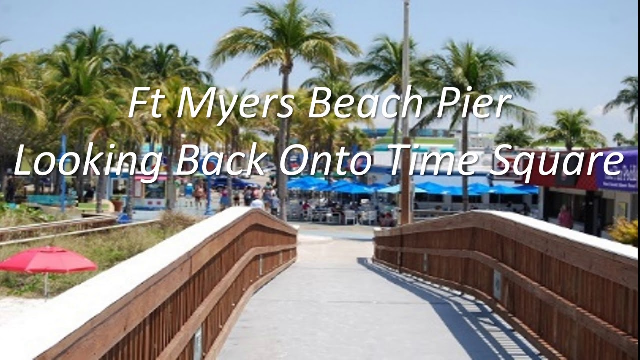 Ft Myers Beach Time Square Pier Tour
