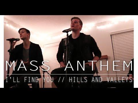 I'll Find You // Hills & Valleys    MASS ANTHEM