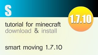 SMART MOVING MOD 1.7.10 minecraft - how to download and install (with forge)