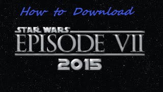 How to download Star Wars episode 7 The force awakens(2015)  in HD!!!!!