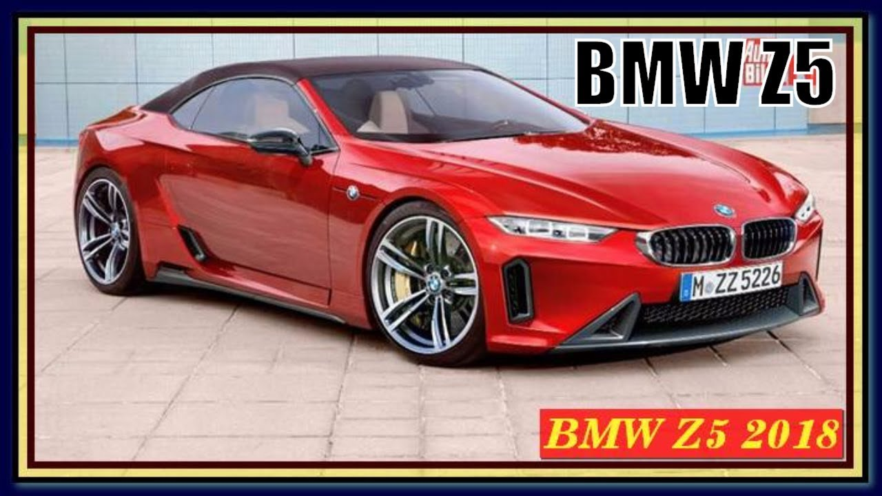 Bmw Z5 2018 Review Specs And Redesign Youtube