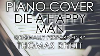 Die a Happy Man (Piano Cover) [Tribute to Thomas Rhett]