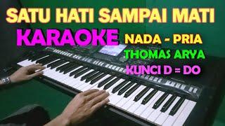 SATU HATI SAMPAI MATI - KARAOKE NADA COWOK/PRIA | Thomas Arya Feat Elsa Pitaloka