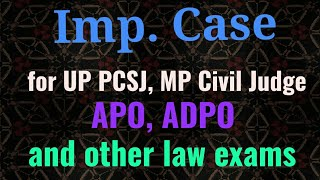 Imp.  Case for UP Pcsj, MP Civil Judge and  other law exam.