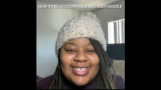 How to be accouฑtable and responsible.